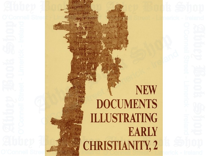 New Documents Illustrating Early Christianity v2: A Review of the Greek Inscriptions and Papyri Published in 1977