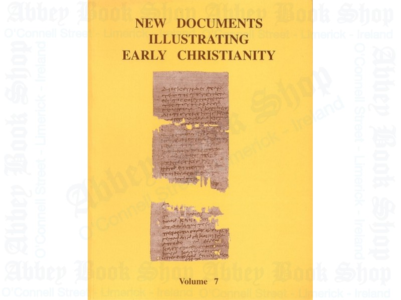 New Documents Illustrating Early Christianity v7:  A Review of the Greek Inscriptions and Papyri Published in 1982-83