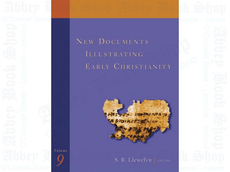 New Documents Illustrating Early Christianity v9:  A Review of the Greek Inscriptions and Papyri Published in 1986-87