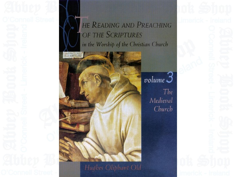 The Reading and Preaching of the Scriptures in the Worship of the Christian Church, Volume 3