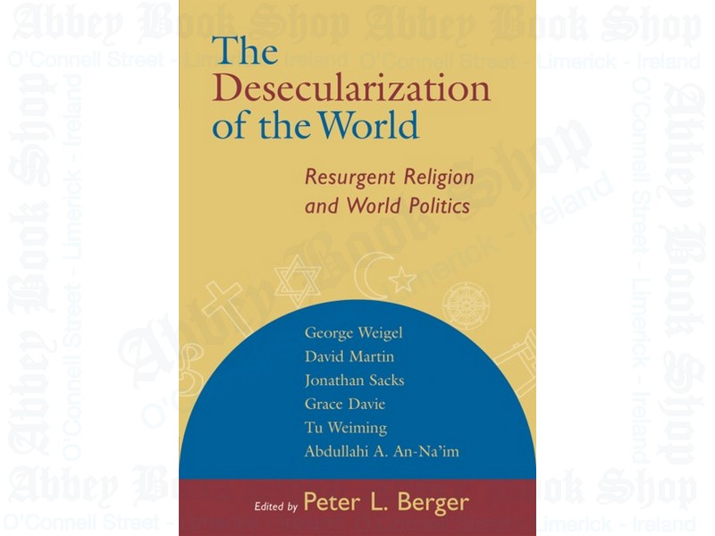 The Desecularization of the World