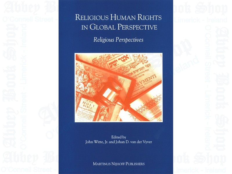 Religious Human Rights in Global Perspective:  Religious Perspectives