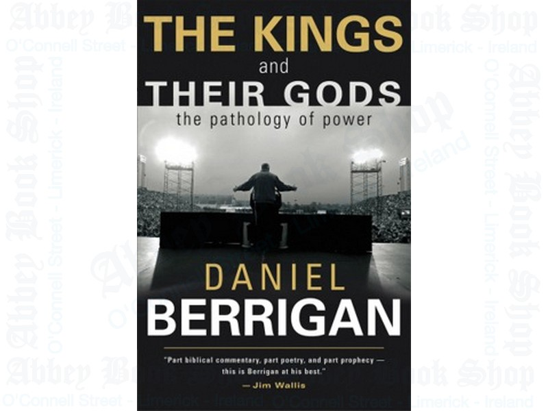 The Kings and Their Gods: The Pathology of Power