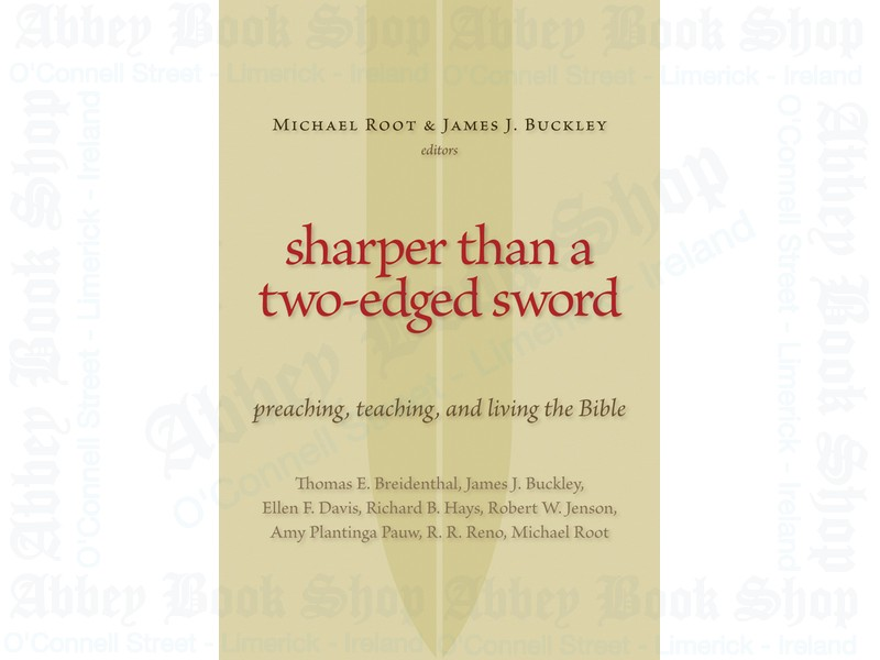 Sharper Than a Two-Edged Sword: Preaching, Teaching, and Living the Bible