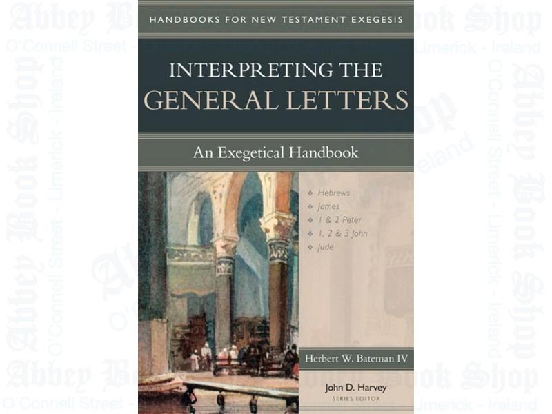 Interpreting the General Letters: An Exegetical Handbook