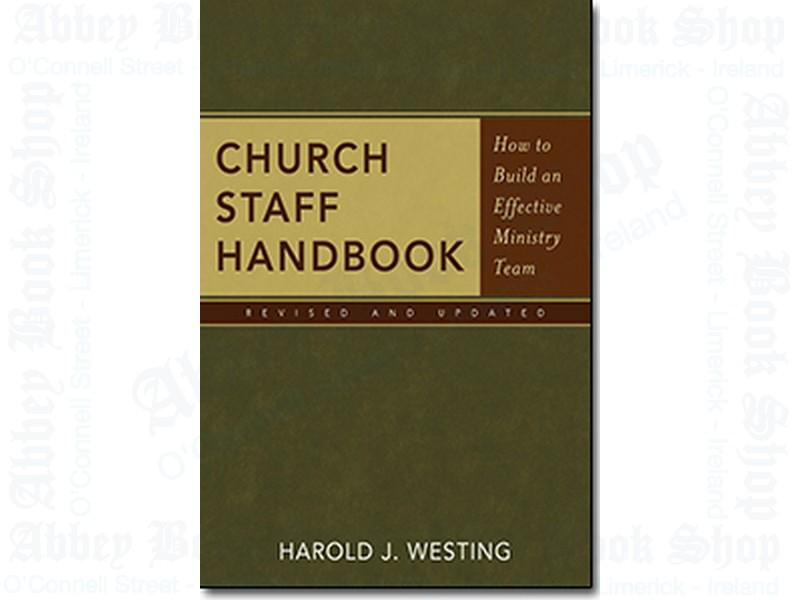 Church Staff Handbook: How to Build an Effective Ministry Team