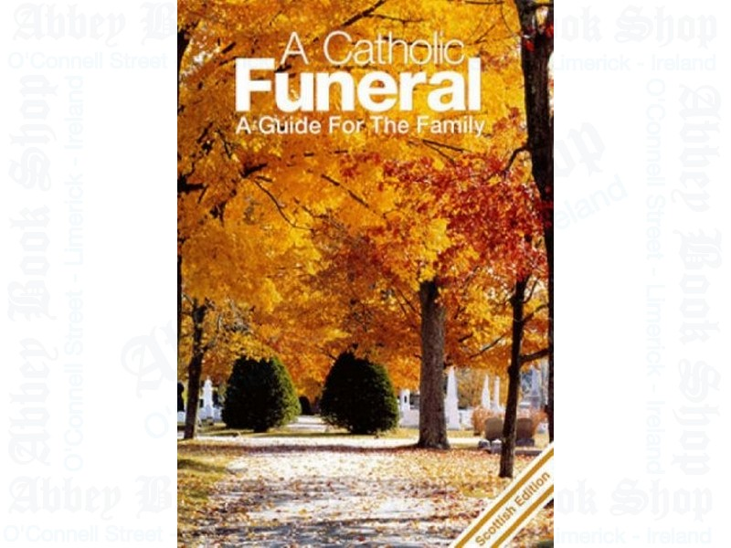 A Catholic Funeral: A Guide for the Family