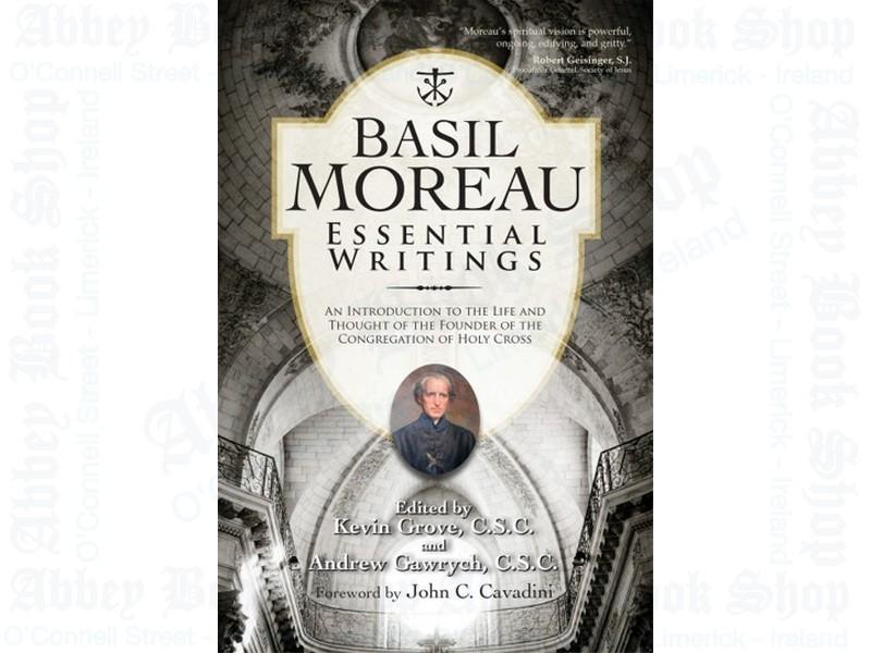 Basil Moreau: Essential Writings