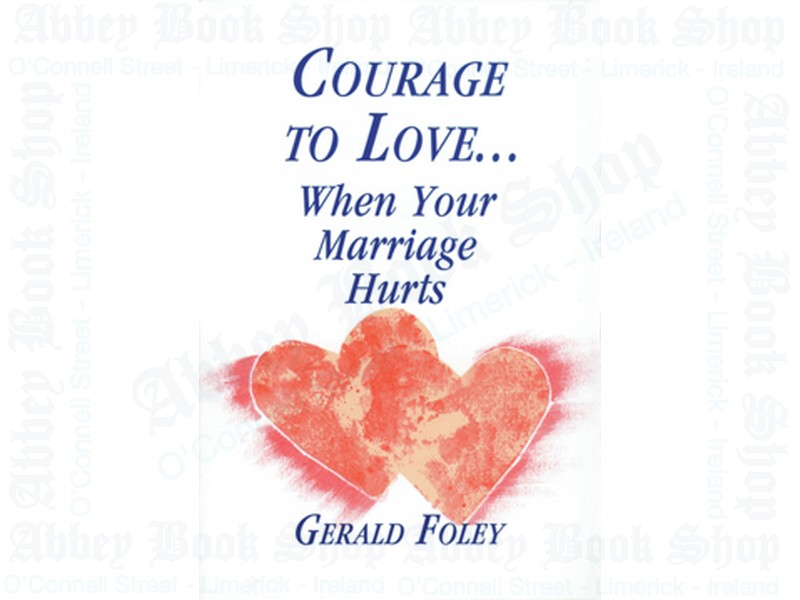 Courage to Love … When Your Marriage Hurts