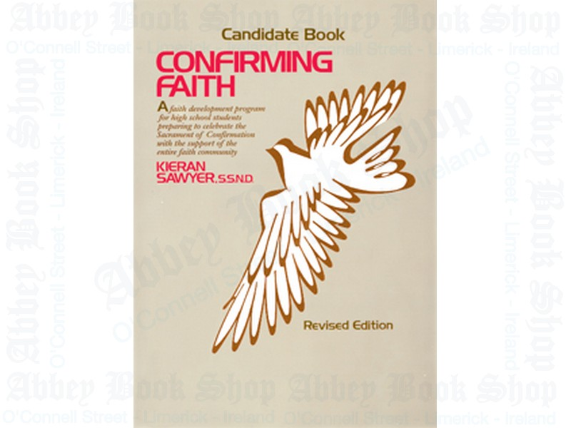 Confirming Faith (Candidate Book): A Faith Development Program for High School Students Preparing to Celebrate the Sacrament of Confirmation
