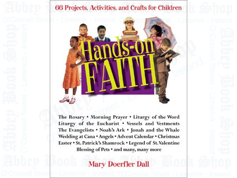Hands-On Faith: 66 Projects, Activities and Crafts for Children