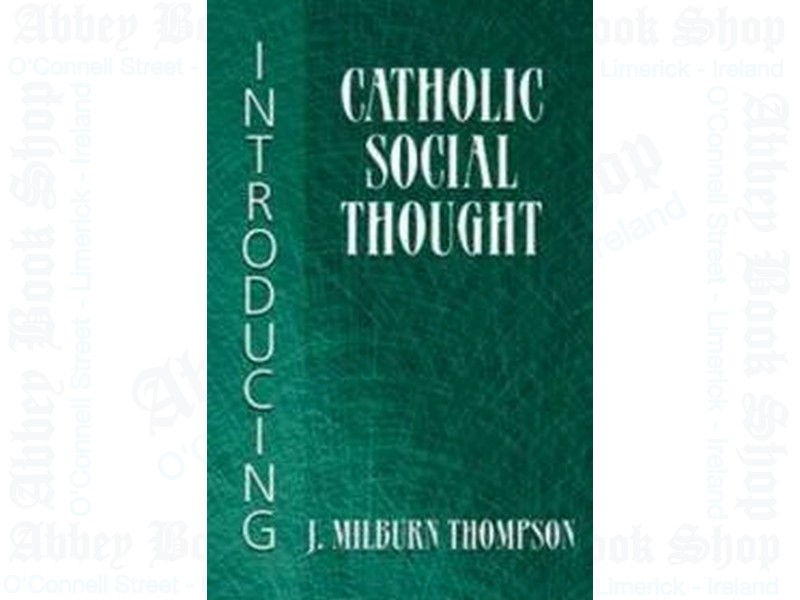 Introducing Catholic Social Thought