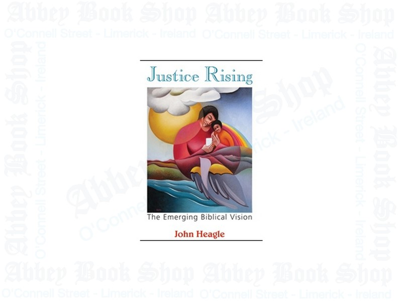 Justice Rising: The Emerging Biblical Vision
