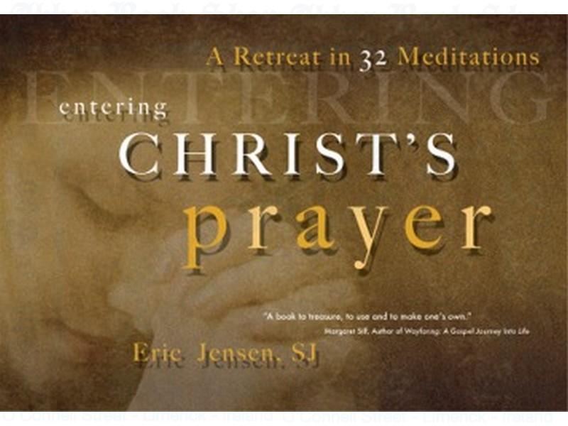 Entering Christ's Prayer: A Retreat in 32 Meditations