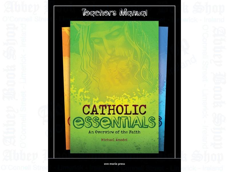Catholic Essentials (Teacher's Manual): An Overview of the Faith