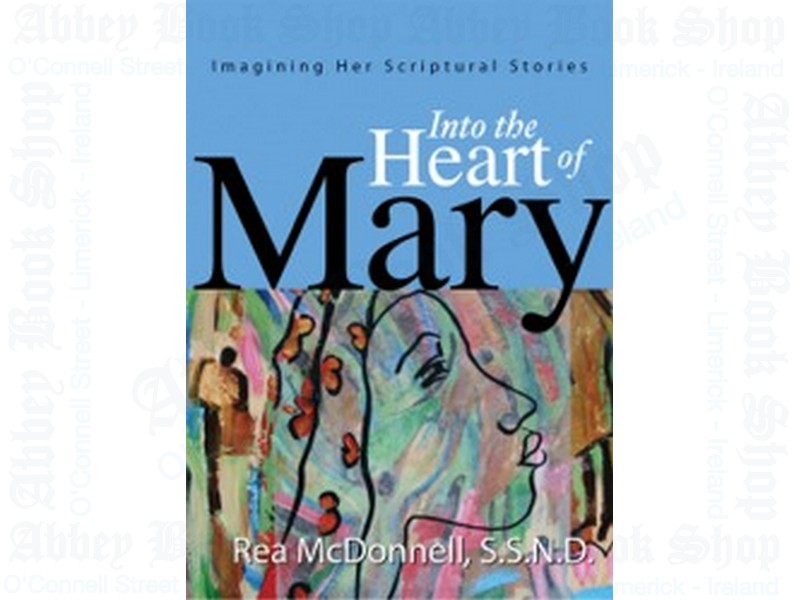 Into the Heart of Mary: Imagining Her Scriptural Stories