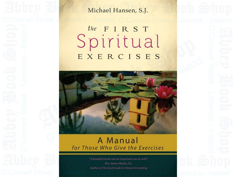 The First Spiritual Exercises: A Manual for Those Who Give the Exercises