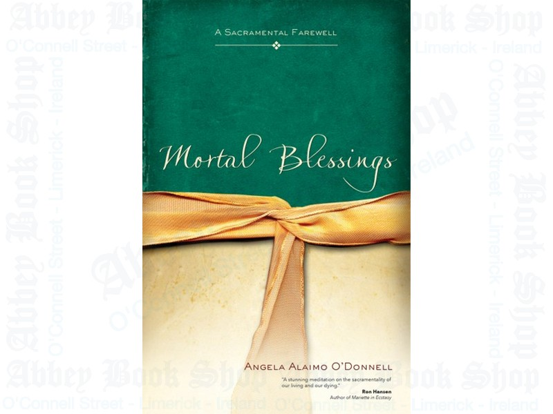Mortal Blessings: A Sacramental Farewell