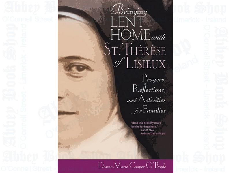 Bringing Lent Home with St Therese of Lisieux