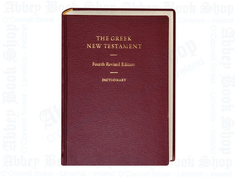 The Greek New Testament (UBS4) with Greek-English Dictionary, Revised