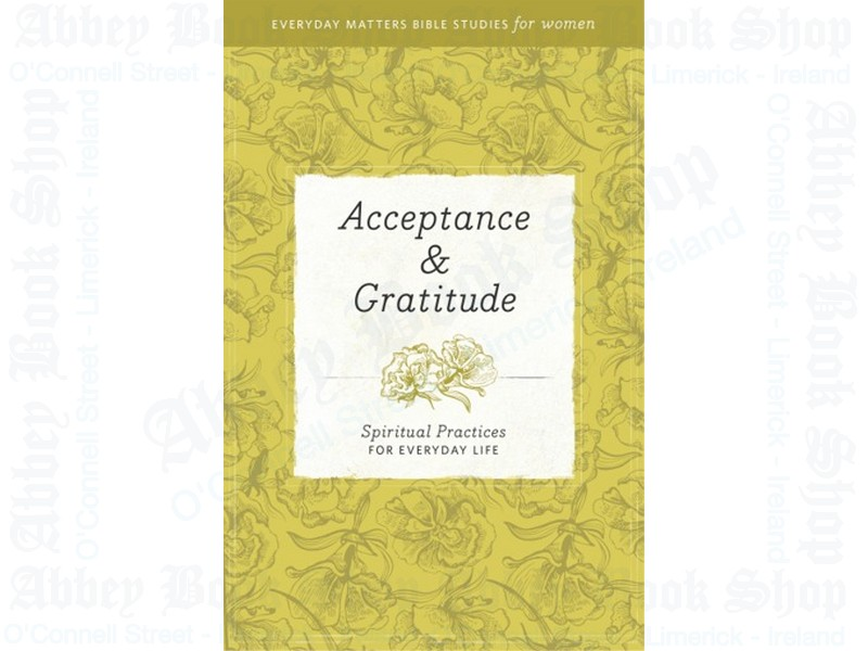 Acceptance and Gratitude: Spiritual Practices for Everyday Life