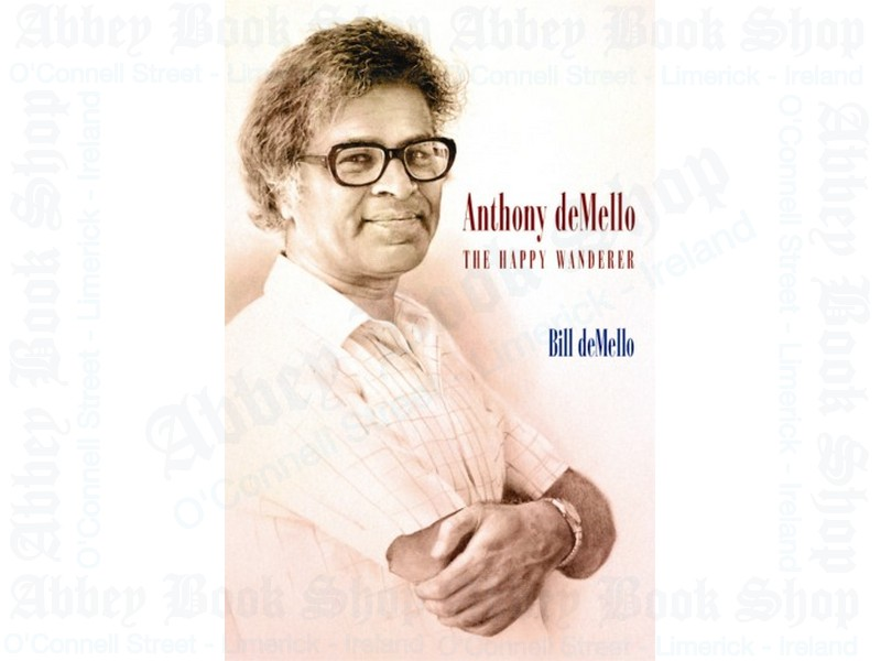 Anthony de Mello: The Happy Wanderer