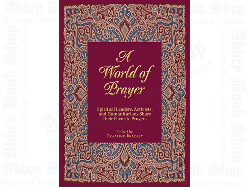 A World of Prayer: Spiritual Leaders, Activists, and Humanists Share Their Favorite Prayers