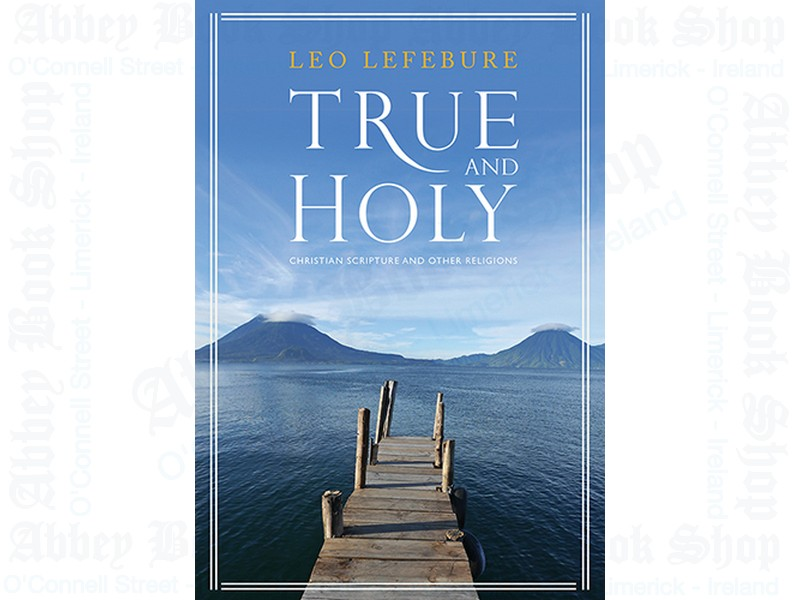 True and Holy: Christian Scripture and Other Religions