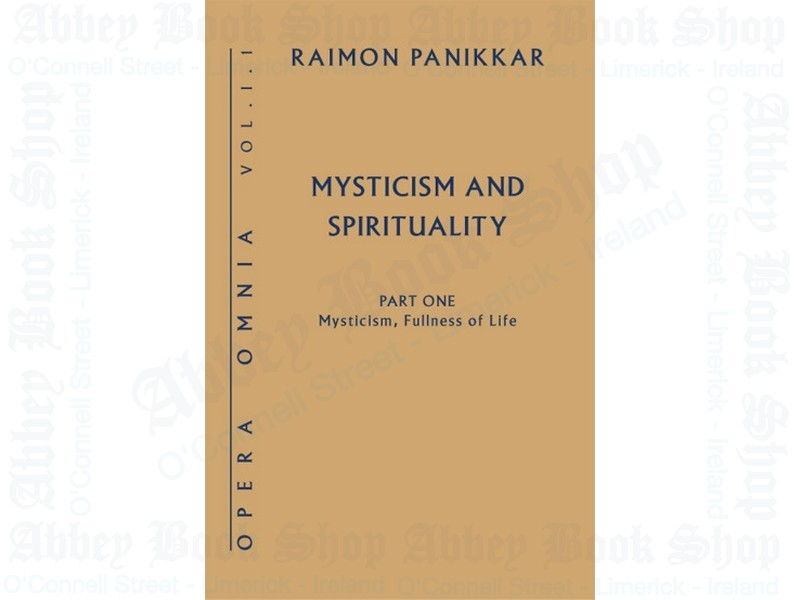 Mysticism and Spirituality: Part One Mysticism, Fullness of Life