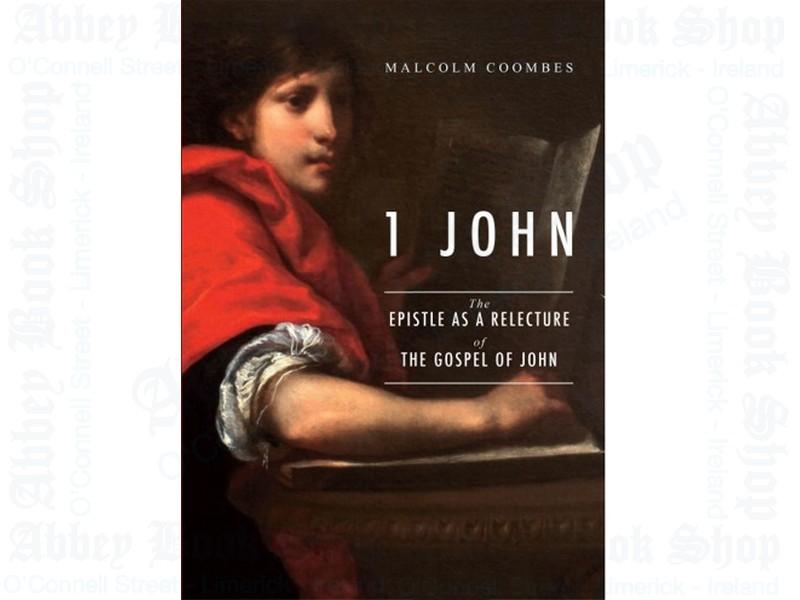 1 John: The Epistle as a Relecture of the Gospel of John