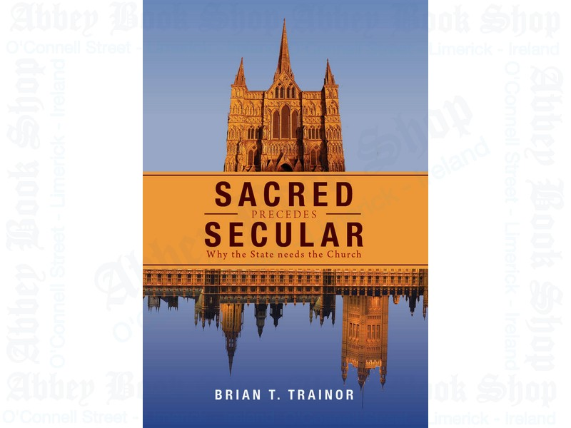 Sacred Precedes Secular: Why the State Needs the Church