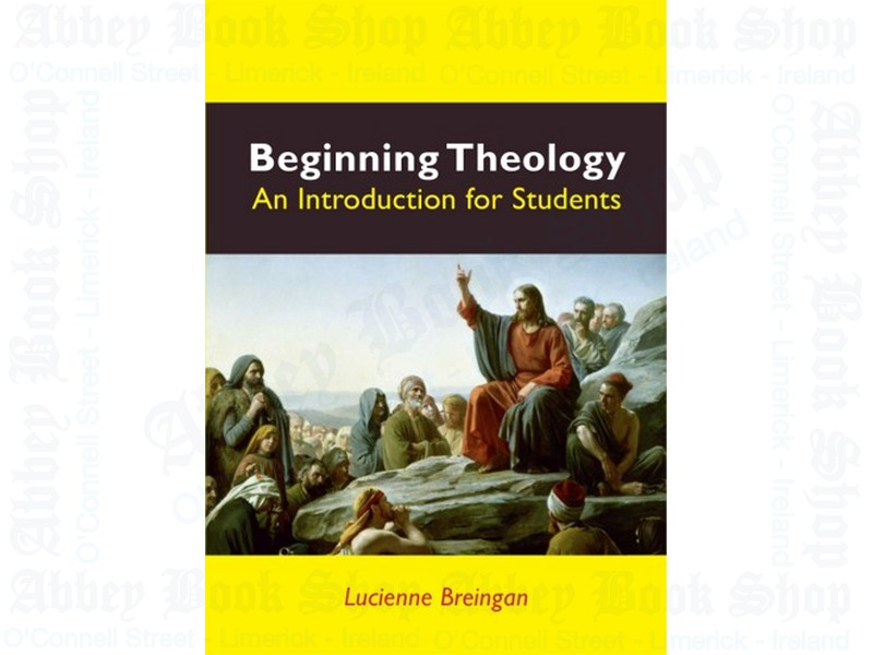 Beginning Theology: An Introduction for Students