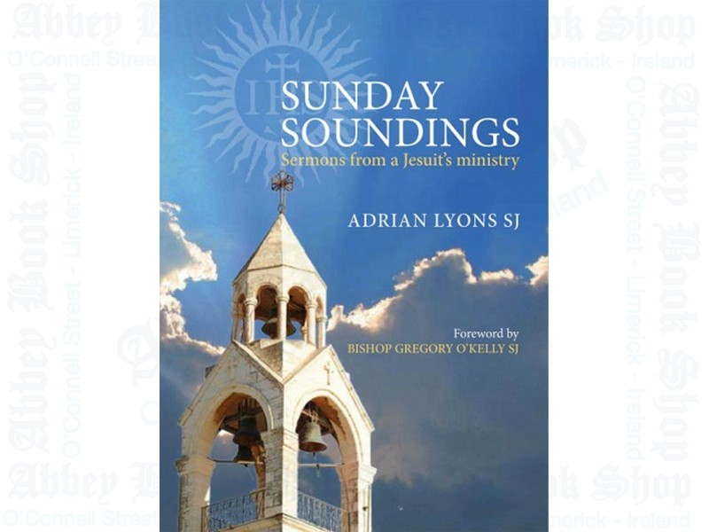 Sunday Soundings: Sermons from a Jesuit's Ministry