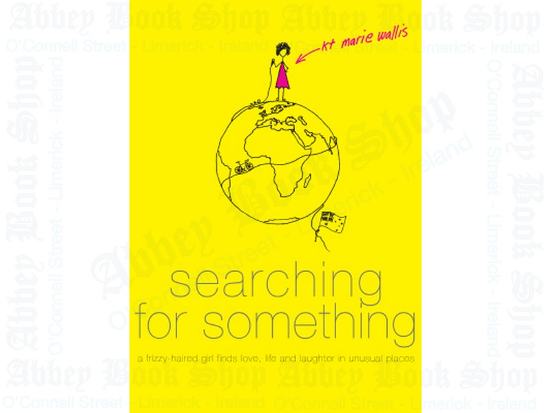 searching for something: a frizzy-haired girl finds love, life and laughter in unusual places