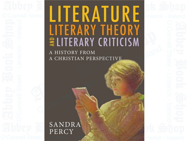 Literature, Literary Theory & Literary Criticism: A History from a Christian perspective