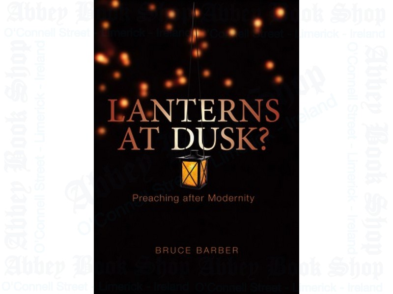Lanterns at Dusk?: Preaching after Modernity