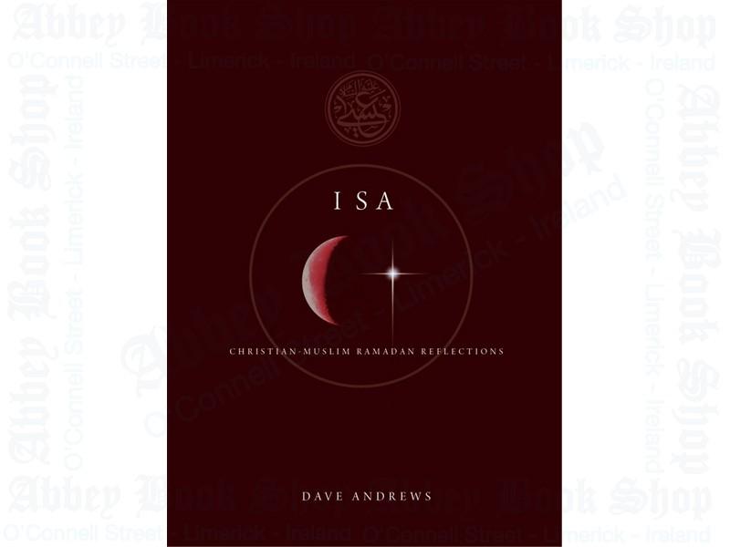 Isa: Christian Muslin Ramadan Reflections