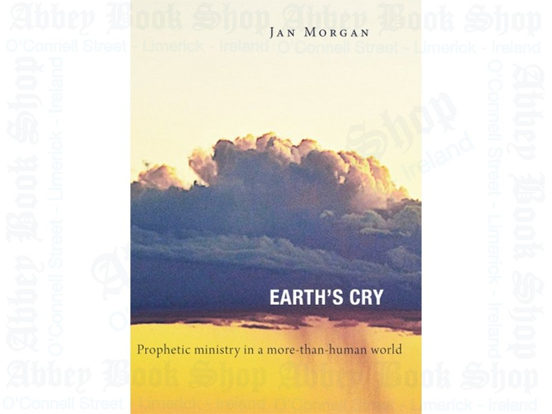 Earth's Cry: Prophetic ministry in a more-than-human world