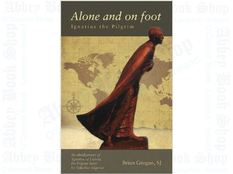 Alone and on Foot: Ignatius of Loyola