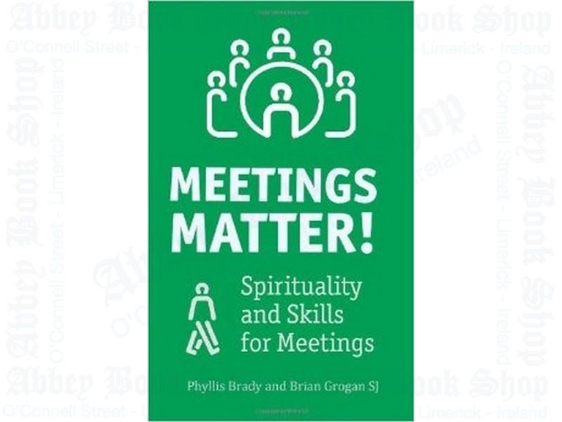 Meetings Matter! Spirituality and Skills for Meetings