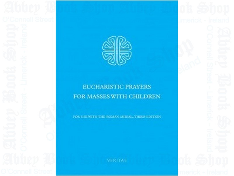 Eucharistic Prayers for Masses with Children – for Use with the Roman Missal