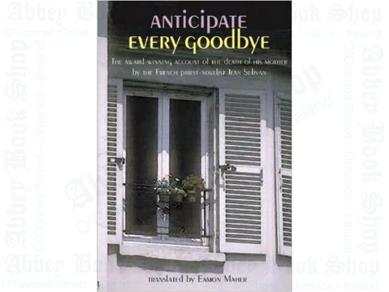 Anticipate Every Goodbye