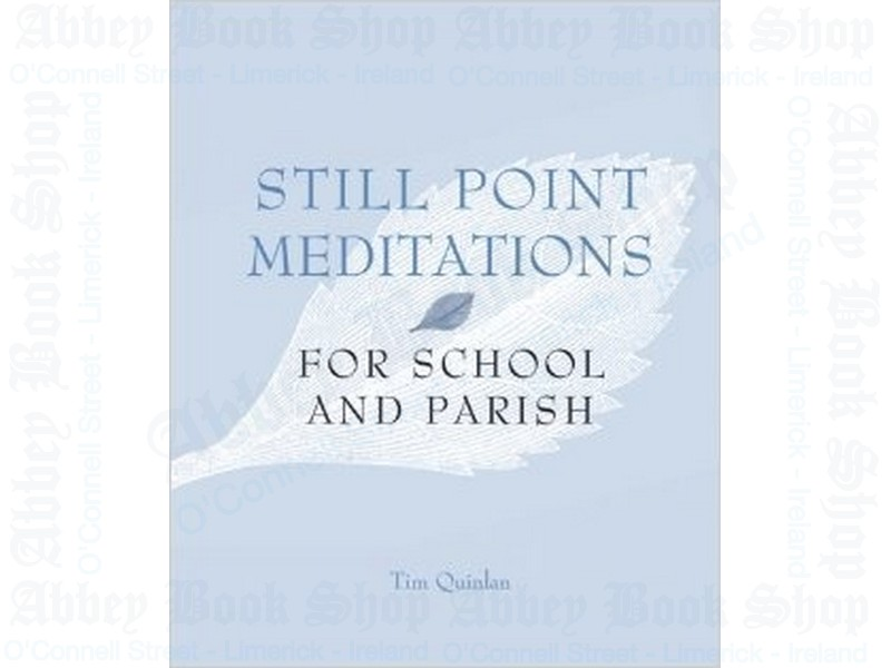 Still Point Meditations – For School and Parish
