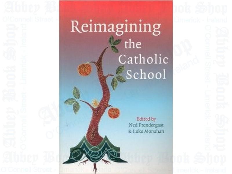 Reimagining the Catholic School