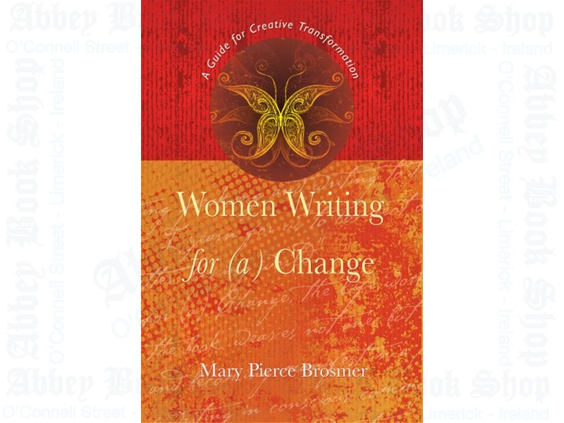 Women Writing for (a) Change: A Guide for Creative Transformation