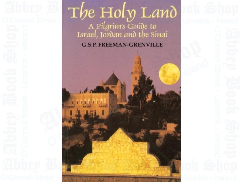 The Holy Land: A Pilgrim's Guide to Israel, Jordan & Sinai