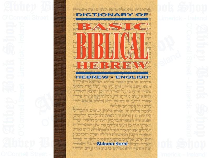 Dictionary of Basic Biblical Hebrew: Hebrew – English