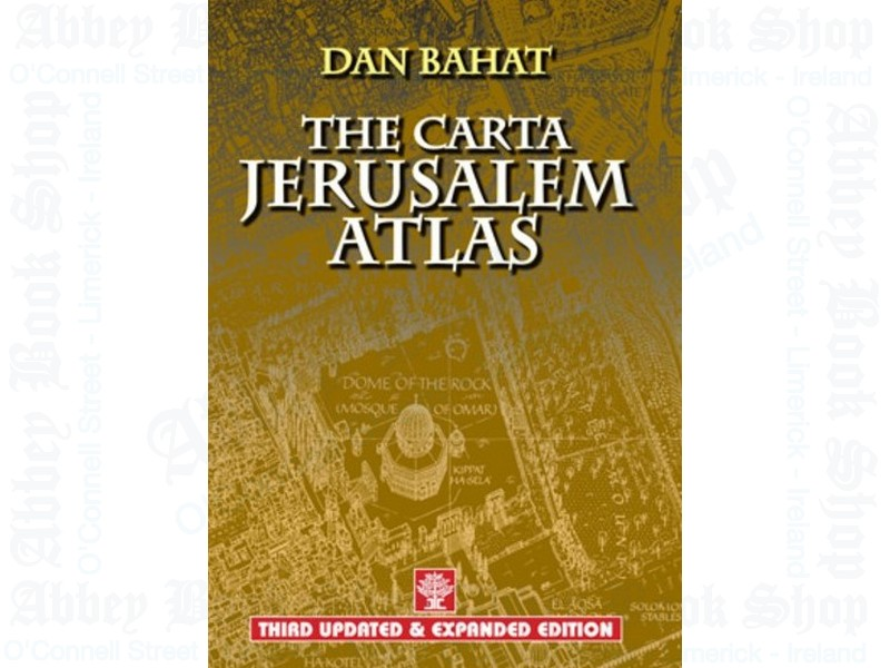 The Carta Jerusalem Atlas: Third Updated & Expanded Edition