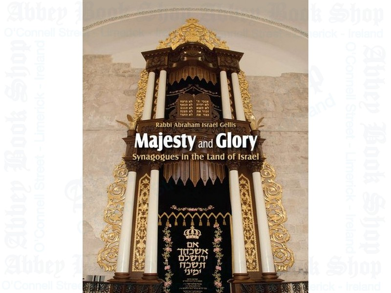 Majesty and Glory: Synagogues in the Land of Israel