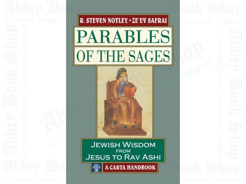 Parables of the Sages: Jewish Wisdom from Jesus to Rav Ashi